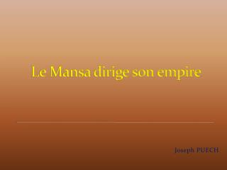 Le Mansa dirige son empire