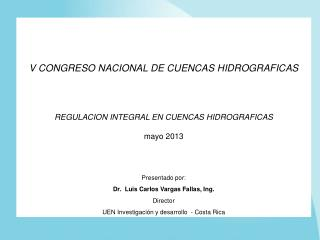 V CONGRESO NACIONAL DE CUENCAS HIDROGRAFICAS REGULACION INTEGRAL EN CUENCAS HIDROGRAFICAS