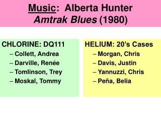 Music :  Alberta Hunter Amtrak Blues  (1980)