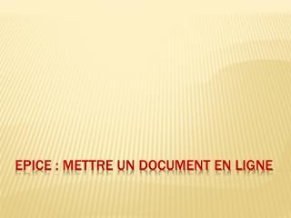 Epice : Mettre un document en ligne