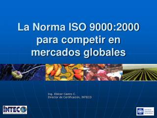 La Norma ISO 9000:2000 para competir en mercados globales