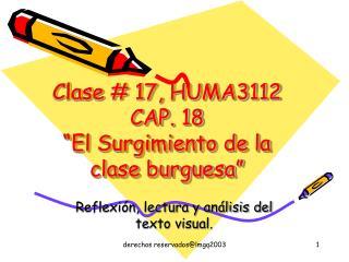"""Clase # 17, HUMA3112 CAP. 18  """"El Surgimiento de la clase burguesa"""""""