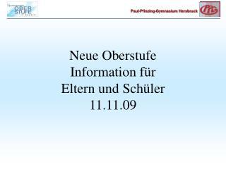 Neue Oberstufe Information für Eltern und Schüler 11.11.09