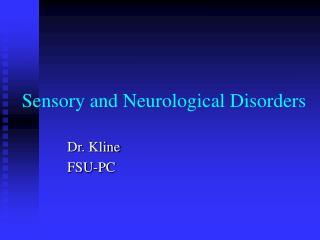 Sensory and Neurological Disorders