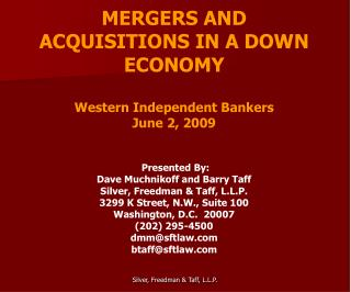 MERGERS AND ACQUISITIONS IN A DOWN ECONOMY Western Independent Bankers June 2, 2009  Presented By: