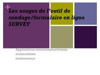 Les usages de l'outil de sondage/formulaire en ligne SURVEY