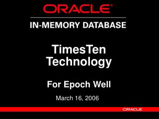 TimesTen Technology  For Epoch Well