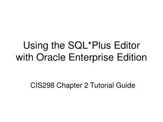 Using the SQL*Plus Editor with Oracle Enterprise Edition