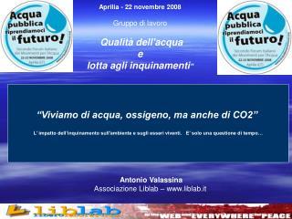 """Aprilia - 22 novembre 2008 Gruppo di lavoro Qualità dell'acqua e lotta agli inquinamenti """""""