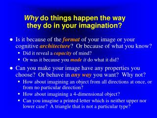 Why  do things happen the way they do in your imagination?