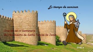 Oración del V Centenario  del Nacimiento de Santa Teresa de Jesús