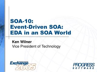 SOA-10:  Event-Driven SOA:  EDA in an SOA World