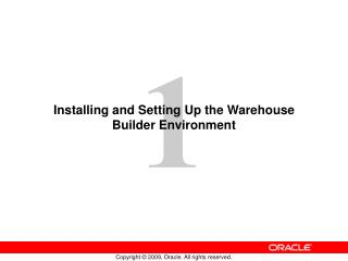 Installing and Setting Up the Warehouse Builder Environment