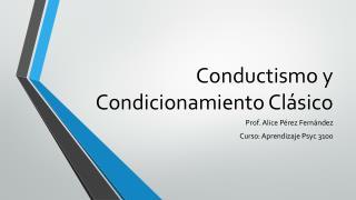 Conductismo  y  Condicionamiento C lásico