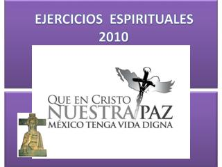 EJERCICIOS  ESPIRITUALES 2010