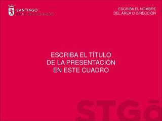 ESCRIBA  EL  T�TULO DE LA PRESENTACI�N EN  ESTE CUADRO