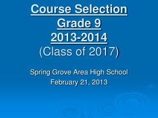 Course Selection Grade 9 2013-2014 (Class of 2017)