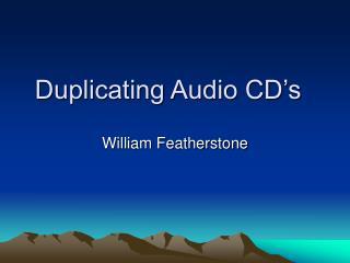 Duplicating Audio CD's