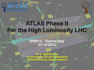 ATLAS Phase II For the High Luminosity LHC