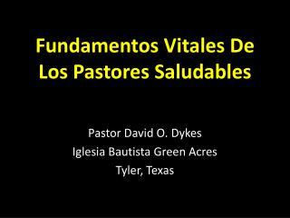 Fundamentos Vitales De Los Pastores Saludables