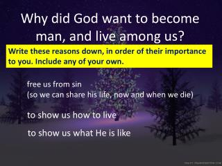 Why did God want to become man, and live among us?