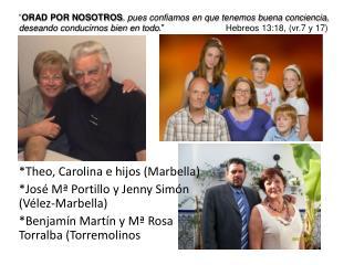 * Theo , Carolina e hijos (Marbella) *José Mª Portillo y Jenny Simón (Vélez-Marbella)
