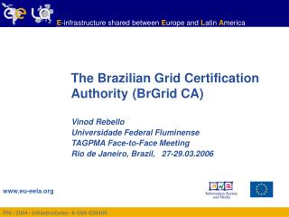 The Brazilian Grid Certification Authority	 (BrGrid CA)