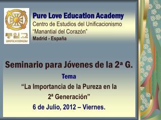 """Seminario para Jóvenes de la 2ª G. Tema """"La Importancia de la Pureza en la  2ª Generación"""""""