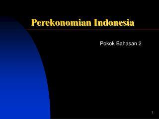 Pokok Bahasan 2  Sistem Ekonomi Indonesia