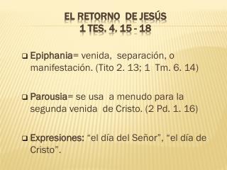 EL RETORNO  DE JESÚS 1  Tes.  4. 15 - 18