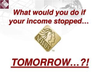 What would you do if your income stopped…