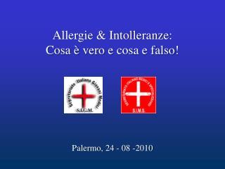 Allergie  &  Intolleranze : Cosa  �  vero  e  cosa  e  falso !