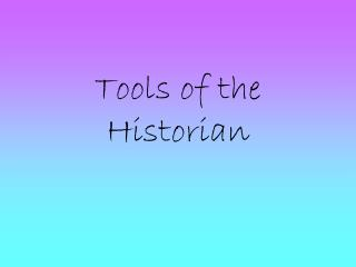 Tools of the Historian
