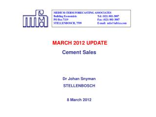 MARCH 2012 UPDATE  Cement Sales Dr Johan Snyman STELLENBOSCH 8 March 2012