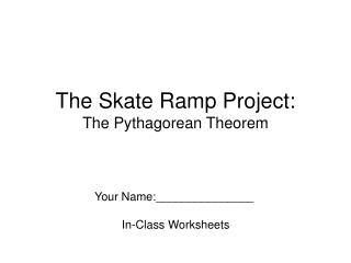 The Skate Ramp Project: The Pythagorean Theorem
