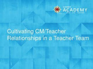 Cultivating CM/Teacher Relationships in a Teacher Team