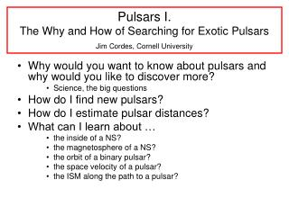 Why would you want to know about pulsars and why would you like to discover more?