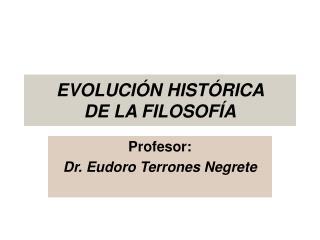 EVOLUCI�N HIST�RICA        DE LA FILOSOF�A