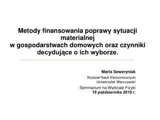 Marta Seweryniak Wydział Nauk Ekonomicznych Uniwersytet Warszawski Seminarium na Wydziale Fizyki