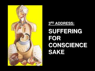 3RD ADDRESS:  SUFFERING FOR CONSCIENCE SAKE