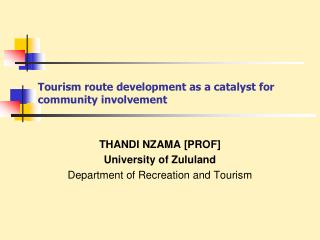 Tourism route development as a catalyst for community involvement