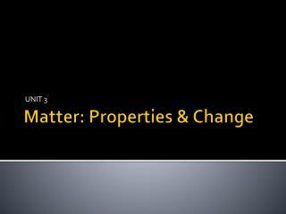 Matter: Properties & Change
