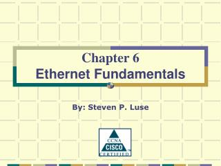 Chapter 6 Ethernet Fundamentals