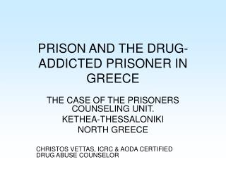 PRISON AND THE DRUG-ADDICTED PRISONER IN GREECE