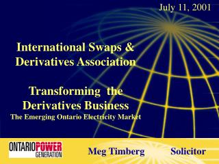 International Swaps  Derivatives Association  Transforming  the Derivatives Business The Emerging Ontario Electricity Ma