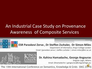 An Industrial Case Study on Provenance  Awareness  of Composite Services