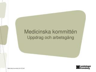 Medicinska kommittén Uppdrag och arbetsgång