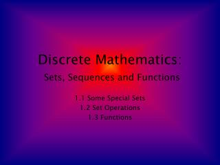 Discrete Mathematics: Sets, Sequences and Functions