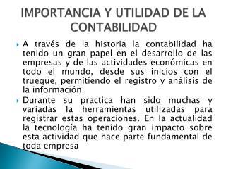 IMPORTANCIA Y UTILIDAD DE LA CONTABILIDAD