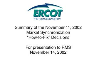 "Summary of the November 11, 2002 Market Synchronization ""How-to-Fix"" Decisions"